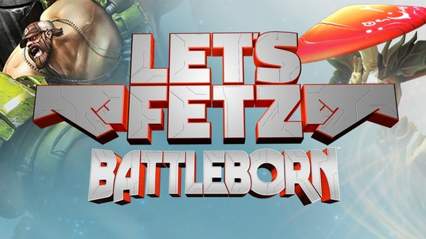Battleborn Let's Fetz - Die Highlights