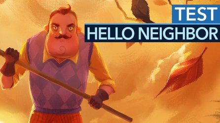 Hello Neighbor - Test-Video: Gute Idee, nerviger Nachbar