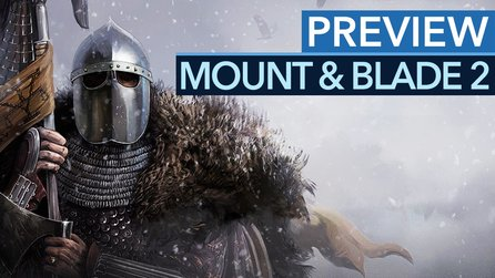 Mount & Blade 2: Bannerlord - Preview-Video: Riesige Schlachten, riesige Freiheit