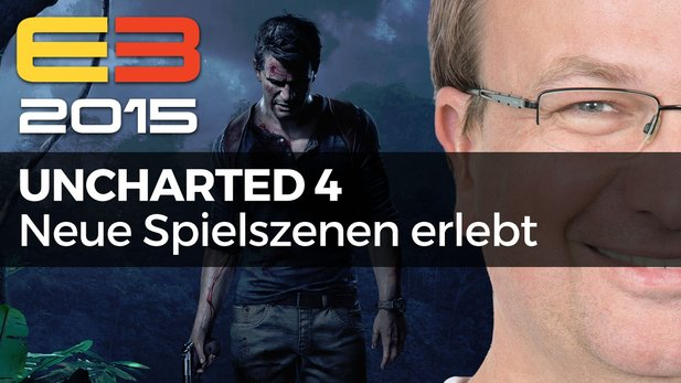 Uncharted 4: A Thief's End - Video-Fazit zur extralangen E3-Präsentation