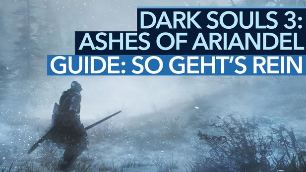 Dark Souls 3: Ashes of Ariandel DLC - Guide: Wie kommt man in den DLC?