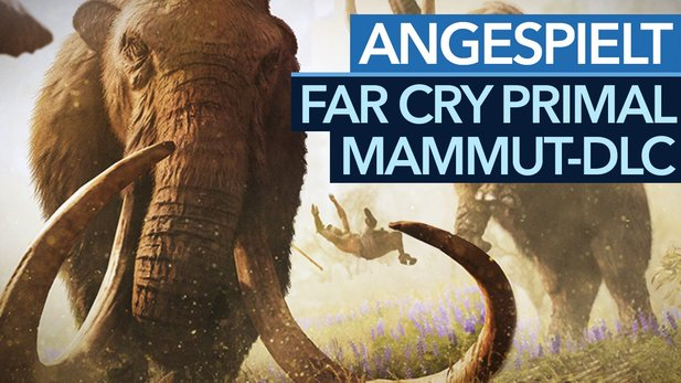 Far Cry Primal - »Die Legende des Mammuts« im DLC-Check