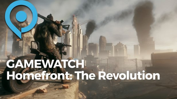 Gamewatch - Homefront: The Revolution - Deep Silver entdeckt die Ubisoft-Formel