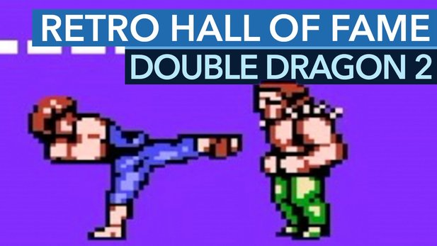 Retro Hall of Fame: Double Dragon 2 - Doppelter Drache - Doppelter Spaß