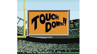 Hurray! Rejoice! It's a TOUCHDOWN!